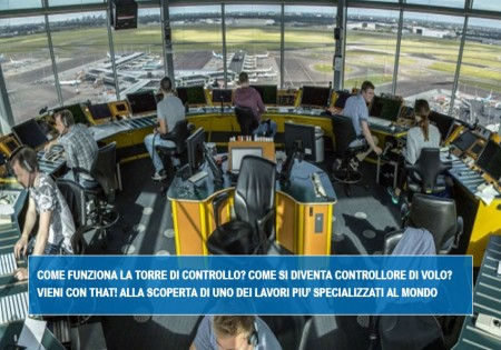 HOW THE AIR TRAFFIC CONTROL TOWER WORKS? HOW TO BECOME AN AIR TRAFFIC CONTROLLER? COME WITH THAT! TO DISCOVER ONE OF THE WORLDS MOST HIGHLY SPECIALIZED PROFESSIONS.