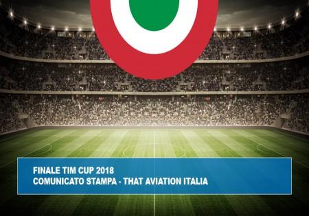 FINALE TIM CUP 2018 - COMUNICATO STAMPA THAT AVIATION ITALIA